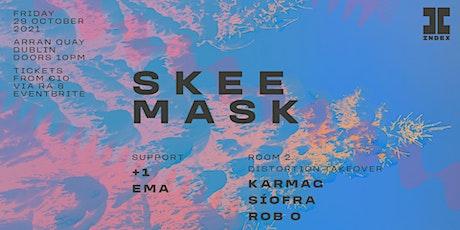 Index: Skee Mask tickets