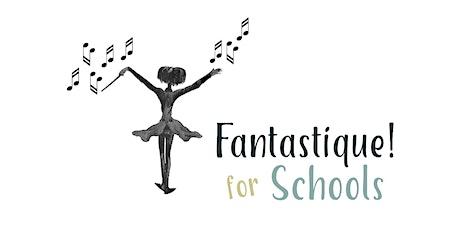 Fantastique! for Schools Launch Event tickets