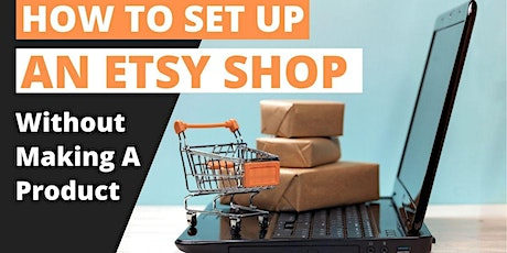 How To Sell on ETSY Without Making A Product, Insider Secrets tickets