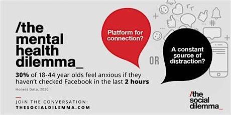 The Social Dilemma  - The Impact of Social Media on Mental Health tickets