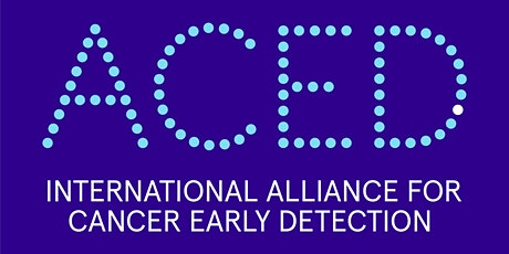 ACED and Early Detection Cambridge International Webinar: Prof Olivera Finn tickets