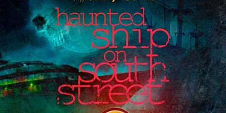 haunted ship on south street tickets