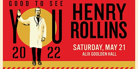 Henry Rollins  - Good To See You 2022 tickets