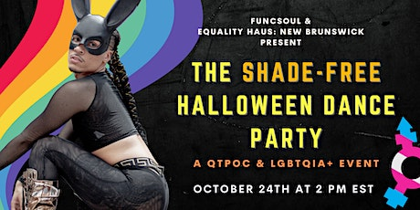 Equality Haus: New Brunswick - The Shade-Free Halloween Party! tickets