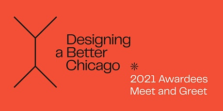 Designing A Better Chicago 2021 Awardees Meet and Greet tickets
