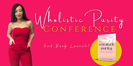 Wholistic Purity Book Launch & Conference tickets