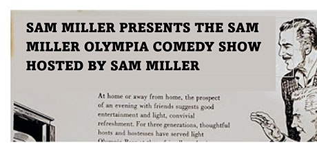 Sam Millers Olympia Comedy Show Hosted by Sam Miller tickets