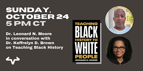 Teaching Black History with Dr. Leonard Moore tickets