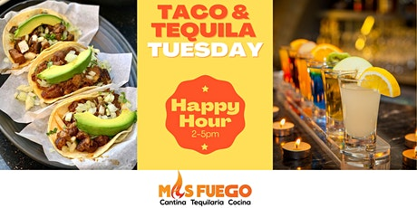 Taco & Tequila Tuesday Mas Fuego Restaurant, Fremont | Happy Hour 2pm-5pm tickets