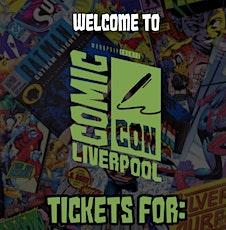 Comic Con Liverpool Saturday 13th Nov Early Entry tickets