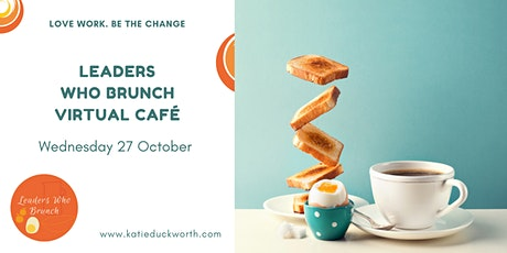 Leaders Who Brunch  - joyful connection for nonprofit leaders (27/10/2021) tickets