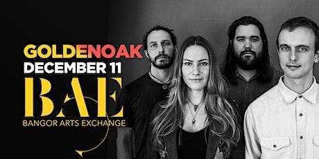 GoldenOak at the Bangor Arts Exchange tickets