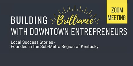 Building Brilliance With Downtown Entrepreneurs tickets