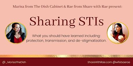 Sharing STIs: Transmission, Protection, Destigmatization tickets