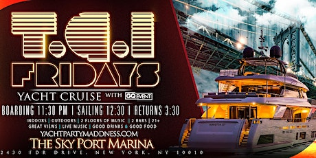 FRIDAY LATE NIGHT YACHT PARTY#GQEVENT tickets