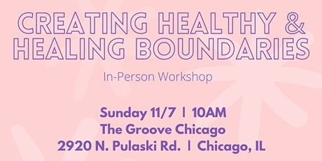 Creating Healthy & Healing Boundaries In-Person Workshop tickets