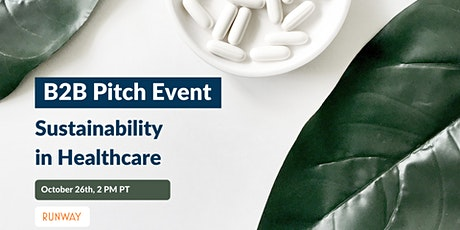 B2B PITCH EVENT - SUSTAINABILITY IN HEALTHCARE tickets
