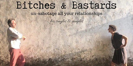 Bitches and Bastards: Un-sabotage your Relationships (Frome) tickets