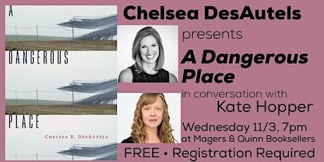 Chelsea DesAutels presents A Dangerous Place tickets