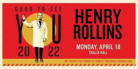 Henry Rollins: Good To See You 2022 tickets