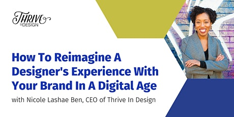 How To Reimagine A Designer's Experience With Your Brand In A Digital Age tickets