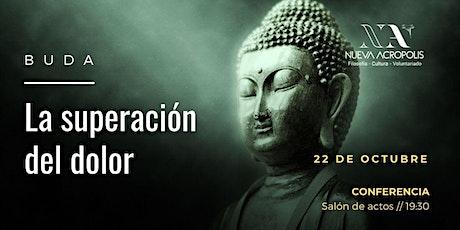 Charla coloquio: Buda y la superación del dolor entradas