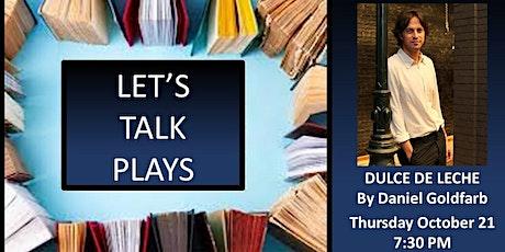 Let's Talk Plays - Dulce de Leche by Daniel Goldfarb entradas