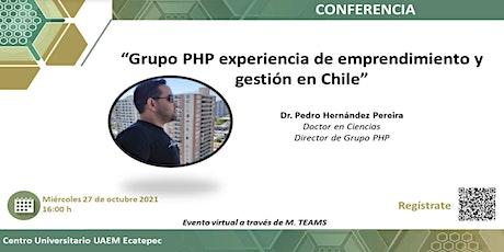 Grupo PHP experiencia de emprendimiento y gestión en Chile boletos