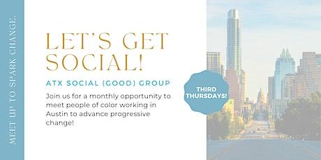 ATX Social (Good) Group tickets