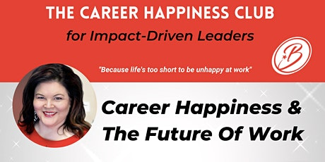 Career Happiness & The Future of Work - Heading into 2022 tickets