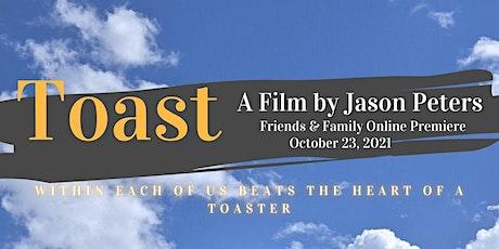Toast Friends & Family Online Premiere tickets