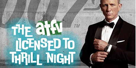 The ATFV Licensed to Thrill Night tickets