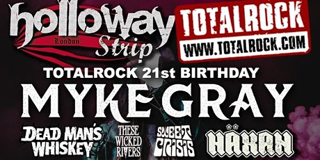 Holloway Strip: TotalRock 21st Birthday Party feat. Myke Gray tickets