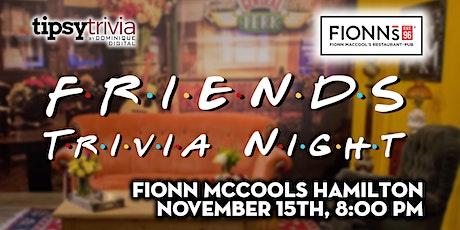 Friends Trivia - Nov 15th, 8:00pm - Fionn McCool's Hamilton tickets