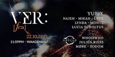 VER: x WAAGENBAU  22.10.2021 w/ Yubik, Obscur Collective, Najeh, Mikah uvm. Tickets