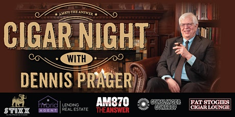 AM870 The Answer Presents Cigar Night with Dennis Prager tickets