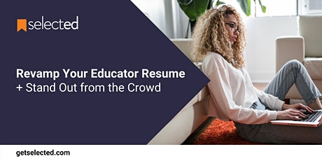 Revamp Your Educator Resume + Stand Out from the Crowd tickets