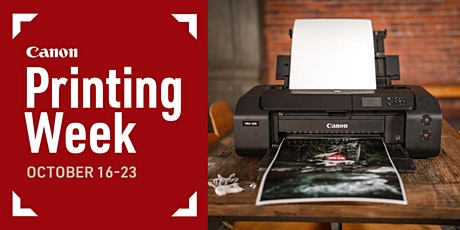 Canon Printing Week with Glazer's Camera tickets