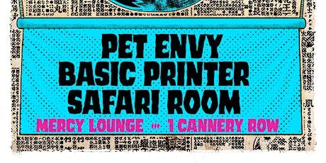 Pet Envy, Basic Printer, and Safari Room tickets