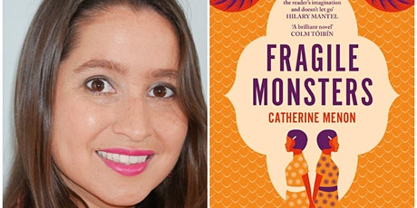 An evening with author Catherine Menon discussing her book Fragile Monsters tickets