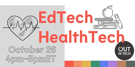 Out in Tech | How Tech is Influencing the Future of Education & Healthcare tickets