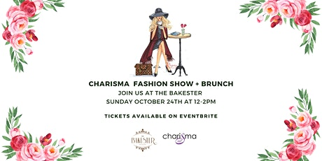 CHARISMA FASHION SHOW AT THE BAKESTER tickets