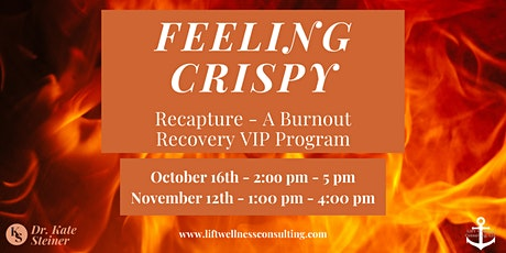 Feeling Crispy - Recapture: A Burnout Recovery VIP Program tickets