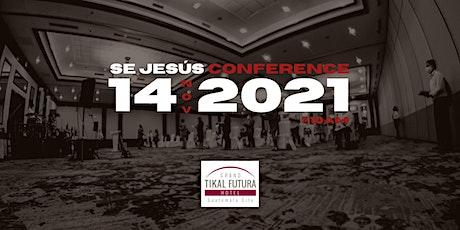 Se Jesús Conference entradas