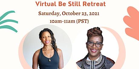 Virtual  Be Still Retreat tickets