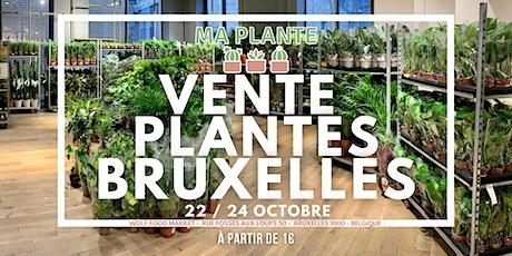 VENTE PLANTES BRUXELLES tickets