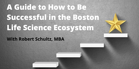 A Guide to How to Be Successful in the Boston Life Science Ecosystem tickets