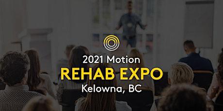 2021 Motion Rehab Expo - Kelowna tickets