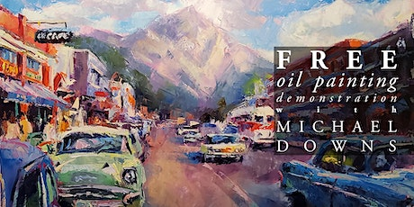 Free Oil Painting Demonstration with Michael Downs tickets