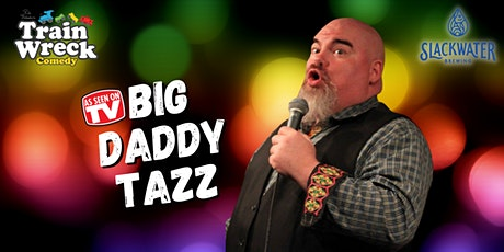 Big Daddy Tazz at Slackwater Brewing (Late Show) tickets